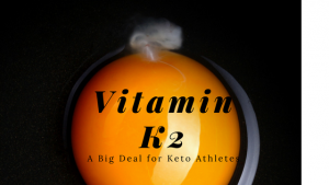 Vitamin K2 - A Big Deal for Keto Athletes